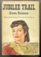 Jubilee Trail by Gwen Bristow