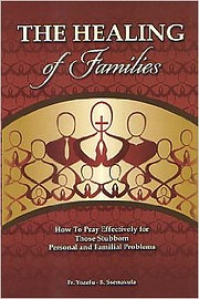 The Healing of Families: How To Pray…