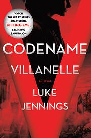Codename Villanelle (Villanelle, #1) av Luke…