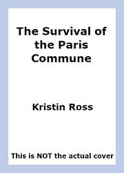 The Survival of the Paris Commune by Kristin…