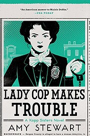 Lady Cop Makes Trouble (A Kopp Sisters Novel…