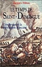 Le temps de Saint-Domingue : l'esclavage et…