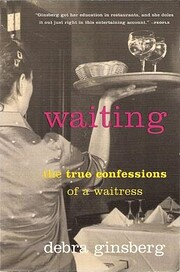 Waiting: The True Confessions of a Waitress…
