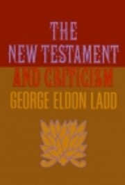 The New Testament and criticism af George…