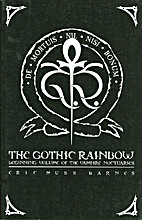 The Gothic Rainbow by Eric Muss-Barnes