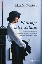 El tiempo entre costuras av María Dueñas