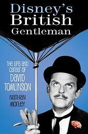 Disney's British gentleman : the life…