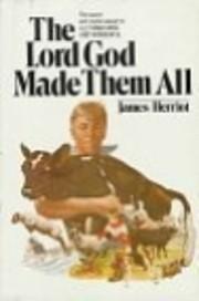 The Lord God Made Them All – tekijä:…