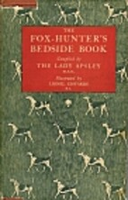 Fox-Hunter's Bedside Book by THE LADY APSLEY