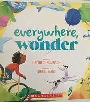 Everywhere, Wonder por Matthew Swanson