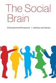 The Social Brain: A Developmental…