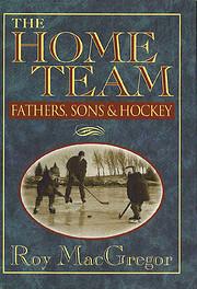 The home team: Fathers, sons & hockey av Roy…