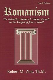 Romanism: The Relentless Roman Catholic…