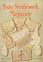 Home Needlework Magazine, October 1916 by…