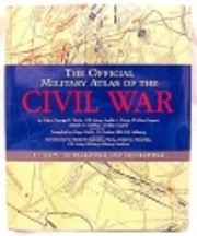The Official Military Atlas of the Civil War…