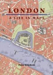 London : a life in maps – tekijä: Peter…
