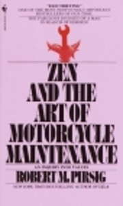 Zen and the Art of Motorcycle Maintenance:…
