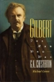 Gilbert : The Man Who Was G.K. Chesterton…
