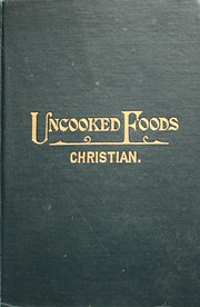 Uncooked foods & how to use them; a treatise…