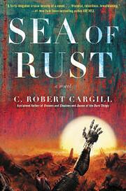 Sea of Rust por C. Robert Cargill