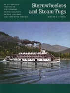 Sternwheelers and Steam Tugs by Robert D.…