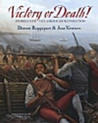 Victory or Death! Stories of the American…