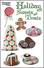 Gourmet Crochet: Holiday Sweets and Treats…