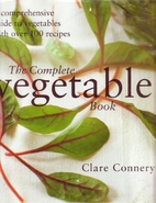 The complete vegetable book by Clare Connery