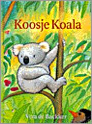Koosje Koala – tekijä: Vera De Backker