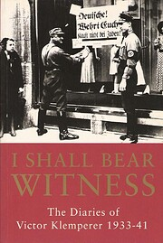 I shall bear witness : the diaries of Victor…