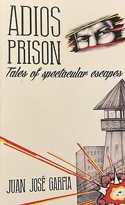 Adios Tales of spectacular escapes de Juan…