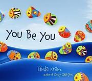 You Be You de Linda Kranz