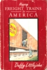 Hopping Freight Trains in America por Duffy…