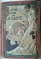 LIVRE D'OR DE LA SANTÉ: MÉTHODE NOUVELLE,…