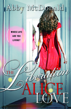 The Liberation of Alice Love by Abby…