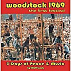 Woodstock 1969: The First Festival : 3 Days…