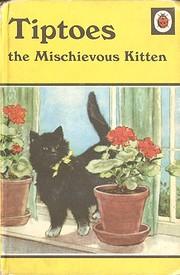 Tiptoes, theMischievous Kitten de Noel Barr