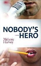 Nobody's Hero by Melanie Harvey
