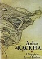 Arthur Rackham: A Life with Illustration by…