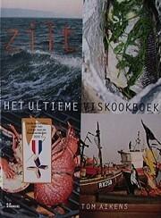 Zilt, het ultieme viskookboek por Tom Aikens