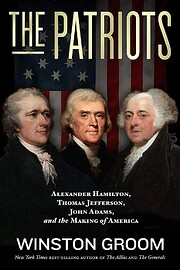 The Patriots: Alexander Hamilton, Thomas…