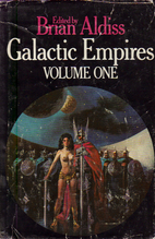 Galactic Empires, Volume One by Brian Aldiss