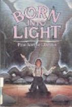 Born into Light by Paul Samuel Jacobs