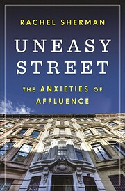Uneasy Street: The Anxieties of Affluence de…