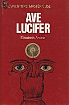 Avé Lucifer by Elisabeth Antebi