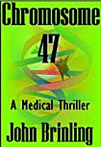 Chromosome 47 (The Screenplay Series: Book…
