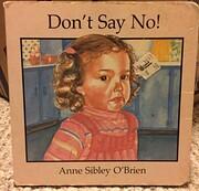 Don't Say No-Board Book por Anne Sibley…
