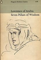 Seven Pillars of Wisdom: A Triumph by T. E.…