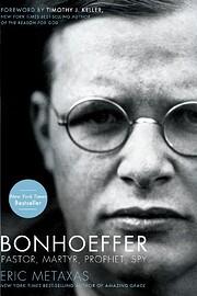 Bonhoeffer: Pastor, Martyr, Prophet, Spy af…