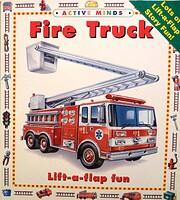 Fire truck: Lift-a-flap fun (Active minds)…